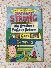 My Brother's Famous Bottom Goes Camping. Jeremy Strong