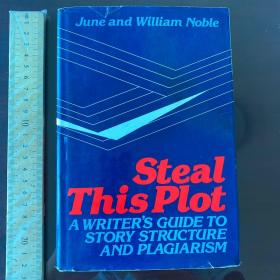 Steal this plot a writers guide to story structure and plagiarism 故事结构的模仿 英文原版精装