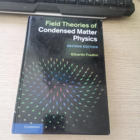 Field Theories Of Condensed Matter Physics SECOND EDITION