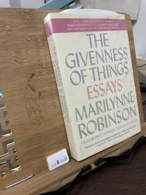 THE GIVENNESS OF THINGS ESSAYS MARILYNNE RONINSON