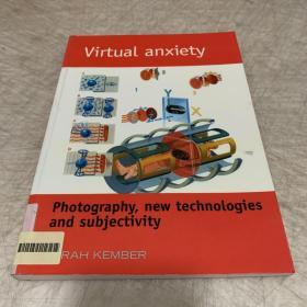 【现货】Virtual Anxiety: Photography, New Technologies and Subjectivity (The Critical Image)