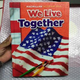 We Live Together (Macmillan/McGraw-Hill Social Studies) 9780021503131
