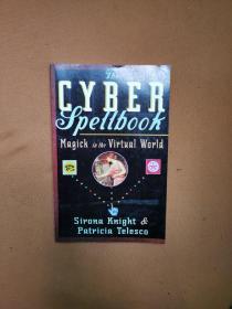 he Cyber Spellbook: Magick in the Virtual World 英文原版-《网络魔法书:虚拟世界中的魔法师》