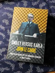 Smiley Versus Karla:Smiley Versus Karla: Tinker Tailor Soldier Spy, the Honourable Schoolboy, Smiley's People