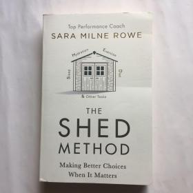 THE SHED METHOD Making Better Choices When It Matters
