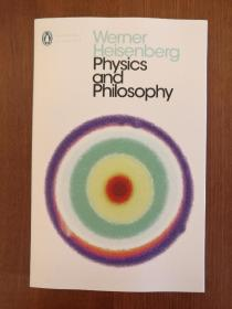 Physics and Philosophy: The Revolution in Modern Science(现货,实拍书影)