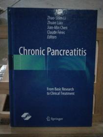 慢性胰腺炎基础与临床 = Chronic Pancreatitis :  From Basic Research to Clinical Treatment : 英文