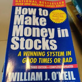 How To Make Money In Stocks:A Winning System in Good Times or Bad, 3rd Edition