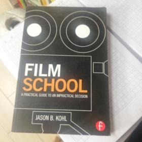 FILM SCHOOL A PRACTICAL GUIDE TO AN IMPRACTICAL DECISION