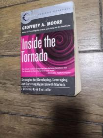 Inside the Tornado:Strategies for Developing, Leveraging, and Surviving Hypergrowth Markets