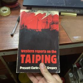 WESTERN REPORTS  ON THE TAIPING