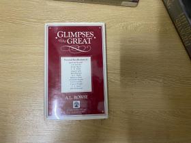 Glimpses of the Great  劳斯《伟大人物一瞥》,作家、评论家、莎士比亚专家。董桥:我很喜欢A.L.Rowse的Glimpses of the Great里写罗素的那篇长文。精装毛边本