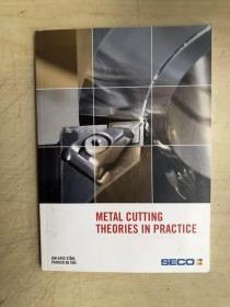 METAL CUTTING:THEORIES IN PRACTICE