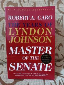 Master of the Senate- the years of Lyndon Johnson by Robert A.Caro -- 《林登约翰逊传记之三:参议院之王》平装本 普利策获奖作品
