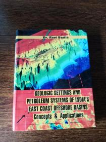 GEOLOGIC  SETTINGS  AND  PETROLEUM  SYSTEMS  OF  INDIA'S  EAST  COAST  OFFSHORE  BASINS  Concepts  Applications
