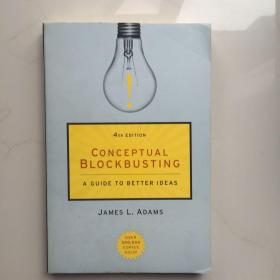 Conceptual Blockbusting:A Guide to Better Ideas