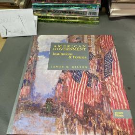 英文原版:AMERICAN GOVERNMENT Institutions and Policies美国政策的制定