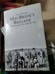 MACBRIDES BRIGADE: Irish Commandos in the Anglo-Boer War