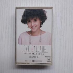 磁带  松田圣子 LOVE BALLADE