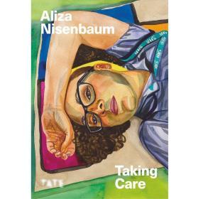 Aliza Nisenbaum - Taking Care,阿丽莎·尼森鲍姆-照看