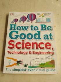How to Be Good at Science, Technology, and Engineering 现货