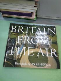 BRITAIN  FROM  THEAIR  Photographs by JASON HAWKES(英文原版)