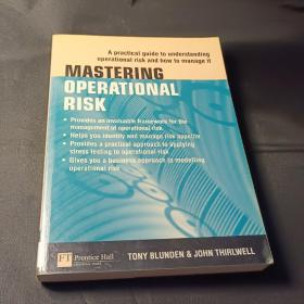 Mastering Operational Risk :A practical guide to understanding operational risk and how to manage it