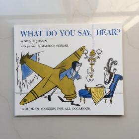 What Do You Say, Dear?亲爱的,你说什么?  英文儿童绘本