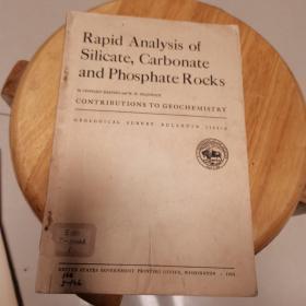 Rapid  Analysis  of  Silicate  Carbonate  and  Phosphate  Rocks(地质观察报告1144- A)