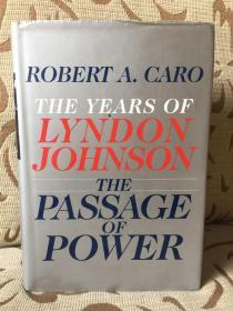 The Passage of Power: The Years of Lyndon Johnson, Vol. IV by Robert A.Caro - 林登约翰逊传记之四 《权力的更迭 》精装本