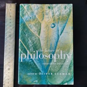 Future of philosophy of  history of philosophy philosophical issue s 哲学的未来 英文原版