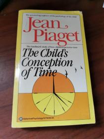 The pioneering explorer of the psychology of the child The landmark study of how children perceivetime The Child's  Conception  of Time