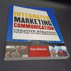Integrated Marketing Communication:Creative Strategy from Idea to Implementation