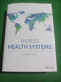 WORLD HEALTH SYSTEMS (世界卫生系统)英文原版
