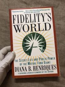 Fidelity's World: The Secret Life and Public Power of the Mutual Fund Giant 富达风云:一个基金巨头的沉浮【英文版,16开本】用纸好,很厚重