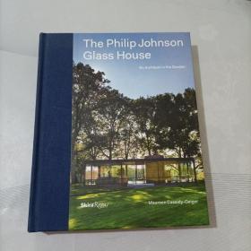 英文原版 The Philip Johnson Glass House: An Architect in the Garden 花园里的建筑师