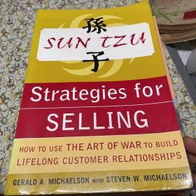 Sun Tzu Strategies for Selling: How to Use the Art of War to Build Lifelong Customer