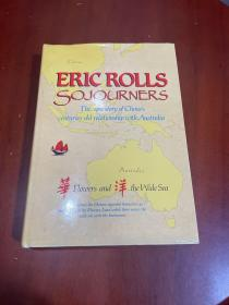 Sojourners:the epic story of China\'s centuries-old relationship with Australia(旅居者:中澳百年关系的史诗故事)