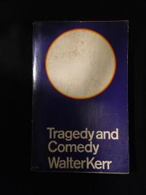 TRAGEDY AND COMEDY WALTER KERR