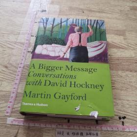 A Bigger Message:Conversations with David Hockney