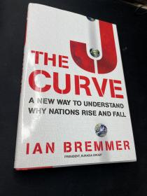 The J Curve:A New Way to Understand Why Nations Rise and Fall