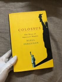 Colossus: The Price of America's Empire 巨人【《文明》、《货币崛起》作者尼尔·弗格森作品,英文版,16开本精装】无酸纸印制