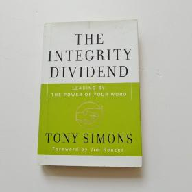 The Integrity Dividend: Leading By The Power Of Your Word