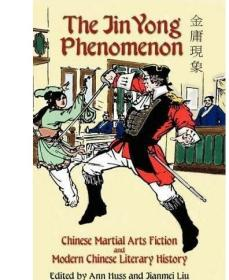 The Jin Yong Phenomenon:Chinese Martial Arts Fiction and Modern Chinese Literary History