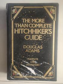 The More Than Complete Hitchhiker's Guide  (Complete and unabridged)【 英文原版  革面精装 三面刷金,16开厚本】稀见版