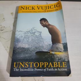 Unstoppable  The Incredible Power of Faith in Action