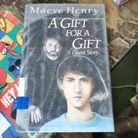 A GIFT FOR A GIFT : A GHOST STORY