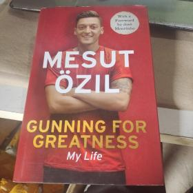 Gunning for Greatness:My Life: With an introduction by Jose Mourinho