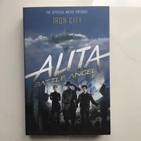 英文原版 Alita: Battle Angel - Iron City 阿丽塔:战斗天使 - 铁城