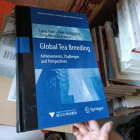Global Tea Breeding: Achievements, Challenges and Perspectives